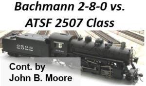 Bachmann 2-8-0 versus Santa Fe 2507 Class
