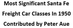 Most Significant Freight Car Classes in 1950