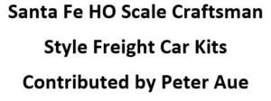 Santa Fe HO Craftsman Style Freight Car Kits