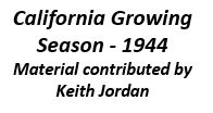California Growing Season - 1944