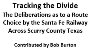 Tracking the Divide: The Deliberation as to a Route Coice Across Scurry County, Texas
