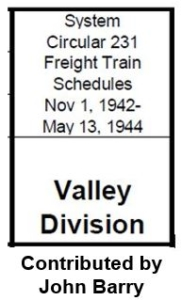 System Circular 231; Valley Division Freight Train Schedules - 1942 to 1944