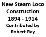 New Steam Loco Construction - 1894 to 1914