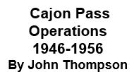 Cajon Pass Operations - 1946 to 1956