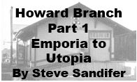 Howard Branch Part 1: Emporia to Utopia
