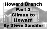 Howard Branch Part 3: Climax to Howard