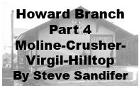 Howard Branch Part 4: Moline, Crusher, Virgil, Hilltop