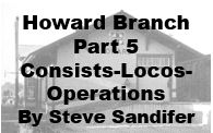 Howard Branch Part 5: Consists, Locomotives and Operations