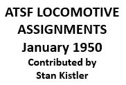 Santa Fe Locomotive Assignments - January 1950 (PDF)