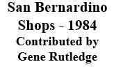 San Bernardino Shops - 1984 (Gene Rutledge)