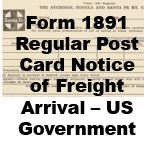 Form 1891 Regular - Post Card Notice of Freight Arival; U. S. Government