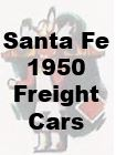 Santa Fe 1950 Freight Cars