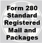 Form 280 Standard - Registered Mail and Packages