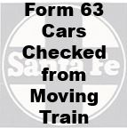 Form 63 - Cars Checked from Moving Train