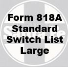 Form 818A Standard - Switch List, Large