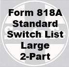 Form 818A Standard - Switch List, Large 2-Part