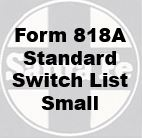 Form 818A Standard - Switch List, Small