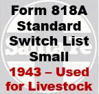 Form 818A Standard - Switch List Small; 1943 Used for Livestock