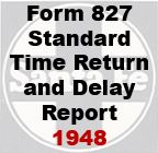 Form 827 Standard - Time Return and Delay Report, 1948