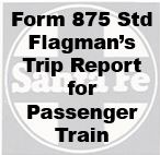 Foorm 875 Standard - Flagman's Trip Report for Passenger Train
