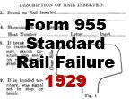 Form 955 Standard - Rail Failure; 1929