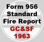 Form 956 Standard - Fire Report; GC&SF 1963