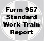Form 957 Standard - Work Train Report