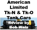 Model Review - American Limited Tk-N and Tk-O Tank Cars