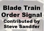 Blade Train Order Signal