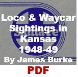 Locomotive and Waycar Sightings in Kansas - 1948-49 (PDF)