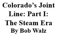 Colorado's Joint Line: Part 1 - The Steam Era