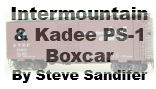 Model Review - Intermountain and Kadee PS-1 Boxcar
