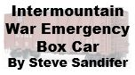 Model Review - Intermountain War Emergency Box Car
