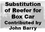 Substitution of Reefer for Box Car