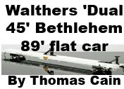 "Model Review - Walthers ""Dual 45-foot"" Behtlehem 89-foor Flat Car"