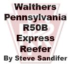 Model Review - Walthers Pennsylvania R50B Express Reefer