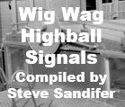 Wig Wag Highball Signals
