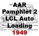 AAR Pamphlet 2 - LCL Auto Loading; 1949