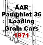 AAR Pamphlet 36 - Loading Grain Cars; 1971