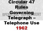 Circular 47 - Rules Governing Telegraph and Telephone Use; 1962