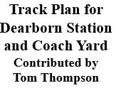 Track Plan for Dearborn Station and Coach Yard