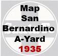 Map of San Bernardino A-Yard - 1935
