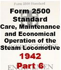 Form 2500 Standard - Care, Maintenance and Economical Opeartion of the Steam Locomotive - Part 6
