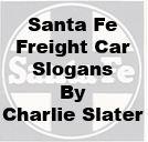 Santa Fe Freight Car Slogans