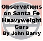 Observations on Santa Fe Heavyweight Cars