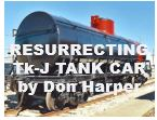 Resurrecting Tk-J Tank Car